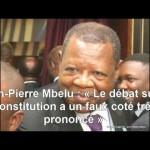 Jean-Pierre Mbelu : « Le débat sur la constitution a un faux coté très prononcé »