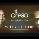[Musique] Capso feat. Werrason et Héritier Watanabe : « Why You There »