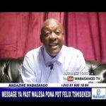 URGENT: PAST KABUNDI WALESA À UN MESSAGE POUR LE PRÉSIDENT FÉLIX  [VIDEO]